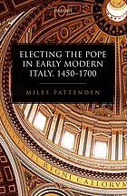 Electing the Pope in early modern Italy, 1450-1700