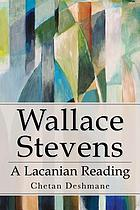 Wallace Stevens : a Lacanian reading