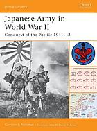 Japanese army in World War II : conquest of the Pacific 1941-42