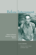 Before internment : essays in prewar Japanese American history