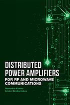 Distributed Power Amplifiers for RF and Microwave Communications.