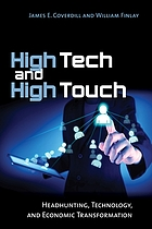 High tech and high touch : headhunting, technology, and economic transformation