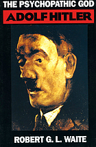 The psychopathic god Adolf Hitler