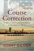 Course correction : a story of rowing and resilience in the wake of Title IX
