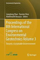Proceedings of the 8th International Congress on Environmental Geotechnics. Volume 3 : Towards a Sustainable Geoenvironment