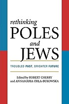 Rethinking Poles and Jews : troubled past, brighter future