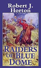 Raiders of Blue Dome : a Western story