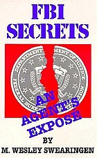 FBI secrets : an agent's expose.