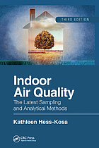 Indoor Air Quality : the Latest Sampling and Analytical Methods, Third Edition.