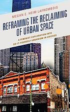 Reframing the reclaiming of urban space : a feminist exploration into do-it-yourself urbanism in Chicago