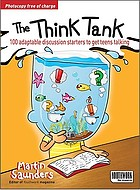 The think tank : 100 adaptable discussion starters to get teens talking