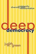 Deep democracy : community, diversity, and transformation