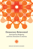 Democracy Reinvented : Participatory Budgeting and Civic Innovation in America.