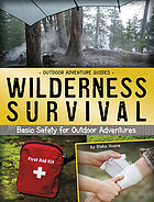 Wilderness survival : basic safety for outdoor adventures