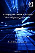 Managing the modern workplace : productivity, politics and workplace culture in postwar Britain