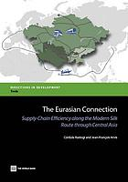 The Eurasian connection : supply-chain efficiency along the modern Silk Route through Central Asia