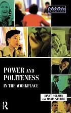 Power and politeness in the workplace : a sociolinguistic analysis of talk at work