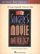 The Singer's movie anthology : 55 songs originally written for film