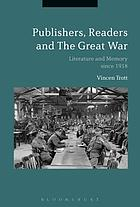 Publishers, readers and the Great War : literature and memory since 1918