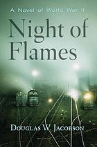 Night of flames : a novel of World War II
