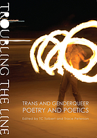 Troubling the line : trans and genderqueer poetry and poetics