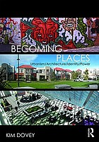Becoming places : urbanism/architecture/identity/power