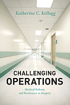 Challenging operations : medical reform and resistance in surgery
