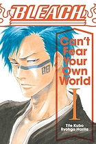 Bleach : can't fear your own world