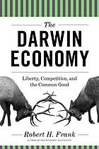 The Darwin economy : liberty, competition, and the common good
