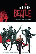 The fifth Beatle : the Brian Epstein story