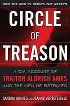 Circle of treason : a CIA account of traitor Aldrich Ames and the men he betrayed