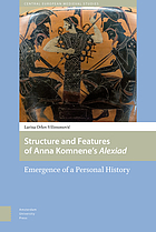 Structure and features of Anna Komnene's Alexiad : emergence of a personal history