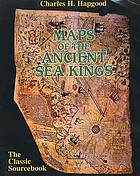 Maps of the ancient sea kings : evidence of advanced civilization in the ice age