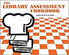 The Library Assessment Cookbook