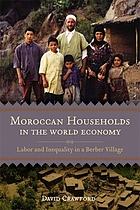 Moroccan households in the world economy : labor and inequality in a Berber village