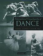 International encyclopedia of dance : a project of Dance Perspectives Foundation, Inc.