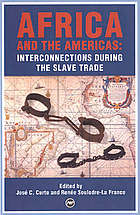 Africa and the Americas : interconnections during the slave trade