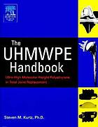 The UHMWPE handbook : ultra-high molecular weight polyethylene in total joint replacement