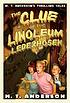 The clue of the linoleum lederhosen by  M  T Anderson