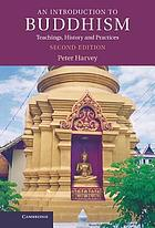 An Introduction to buddhism : teachings, history and practices