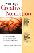 Writing creative nonfiction : instruction and insights from the teachers of the Associated Writing Programs