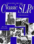 Collecting and using classic SLRs : with 385 photographs
