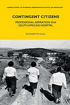 Contingent citizens : professional aspiration in a South African hospital