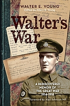 Walter's war : a rediscovered memoir of the Great War 1914-18