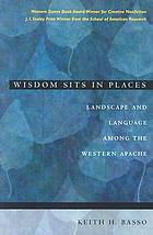 Wisdom sits in places : landscape and language among the Western Apache
