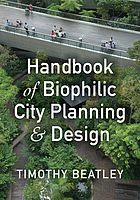Handbook of Biophilic City Planning & Design.
