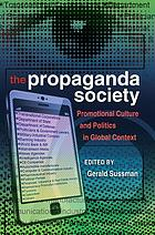 The propaganda society : promotional culture and politics in global context
