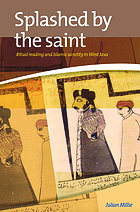 Splashed by the saint : ritual reading and Islamic sanctity in West Java