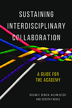 Sustaining interdisciplinary collaboration. A guide for the academy.