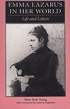 Emma Lazarus in her world : life and letters